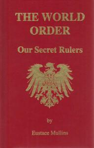 """Eustace Mullins - """"The World Order"""" Our Secret Rulers 2nd edition 1992"""