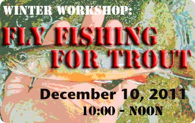 Flyfishing for trout workshop december 10, 2011 at the fly shop in edinburg, va