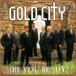 Are You Ready - Gold City