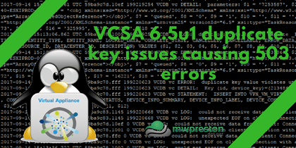 VSCA 6.5U1 – Duplicate keys causing 503 errors