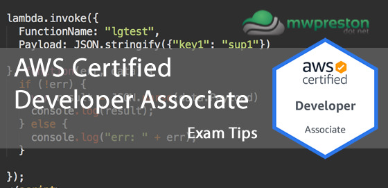 AWS Certified Developer Associate Exam – Tips to pass!