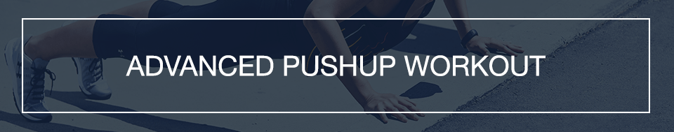 MFP_Pushup_Advanced_Workout