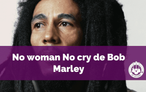 No Woman No cry de Bob Marley