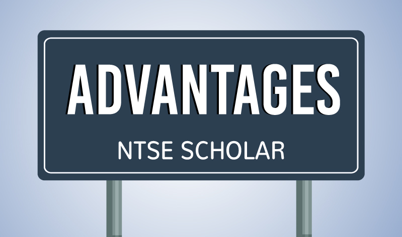 8 Advantages of being an NTSE Scholar