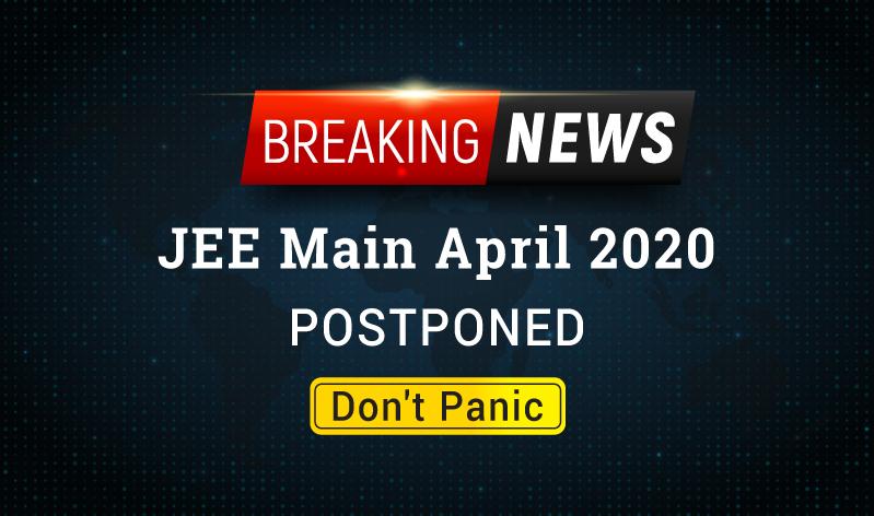 NTA postpones JEE Main April 2020 due to COVID-19