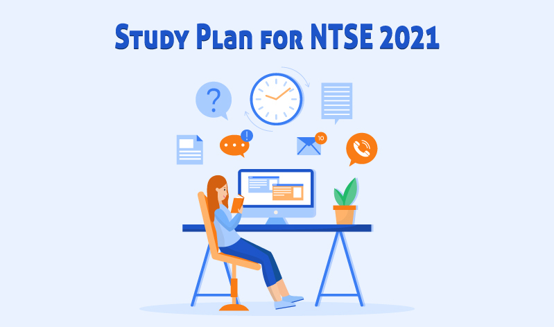 Study the right way for NTSE 2021