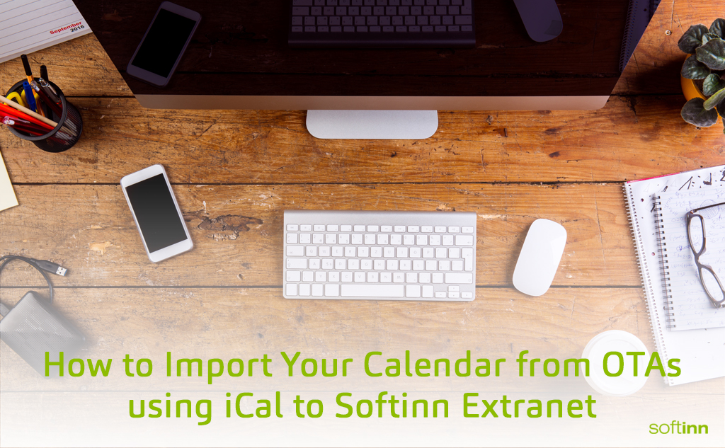 How to Import Your Calendar from OTAs like AirBnB, and Google Calendar using iCal to Softinn Extranet