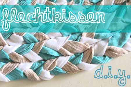 Flechtkissen aus T-Shirts // DIY Upcycling