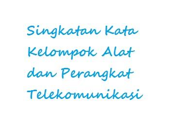 Singkatan Kata Kelompok alat Telekomunikasi