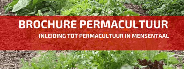 Brochure Inleiding Permacultuur. Iets Voor U?