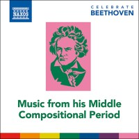 Celebrate Beethoven - Music from His Middle Compositional Period