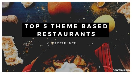 6 Theme Restaurants in Delhi NCR That Would Give You a Memorable Dining Experience!!