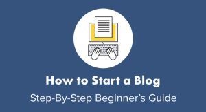 How to Start a Website (Easy Guide for Beginners)