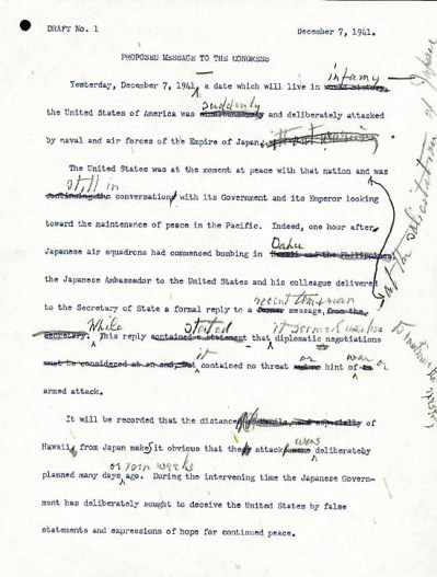 "President Roosevelt's first draft of his ""Day that will live in infamy"" speech. He seems to have changed the speech and added the word ""Infamy""."