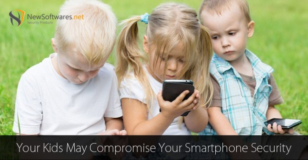 Your-Kids-May-Compromise-Your-Smartphone-Security