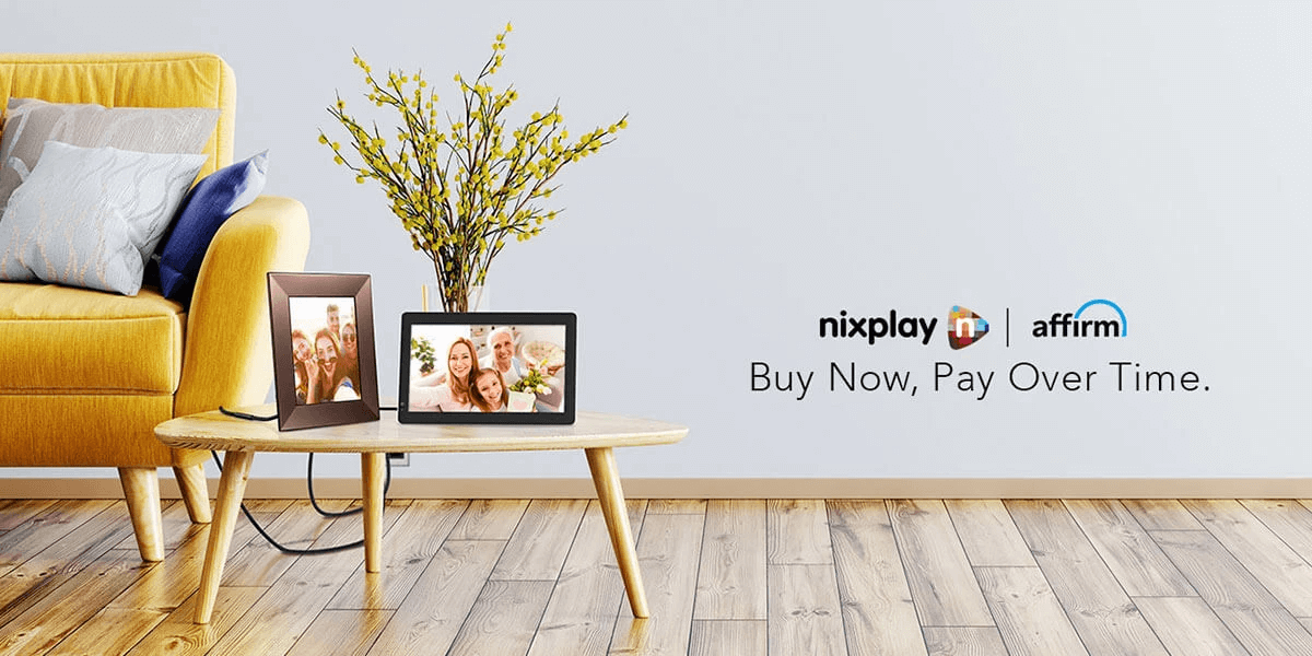 Introducing Affirm: A New Way To Pay For Your Nixplay Frame