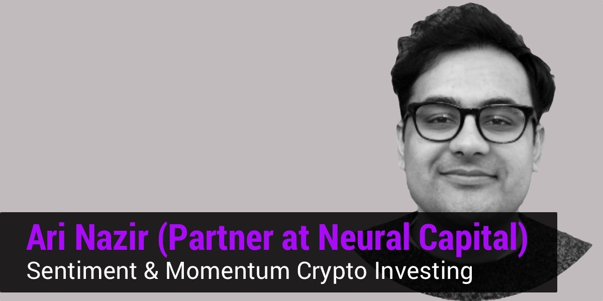 Sentiment & Momentum Investing w: Ari Nazir of Neural Capital