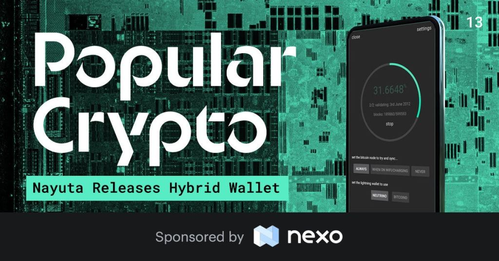 Popular Crypto Issue 13 – Nayuta's Hybrid Lightning Mobile Wallet