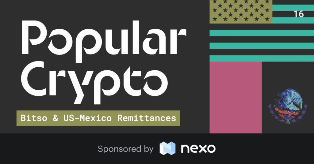 Bitso (Crypto Exchange) Now Handles 2.5% of US-Mexico Remittances – Popular Crypto #16