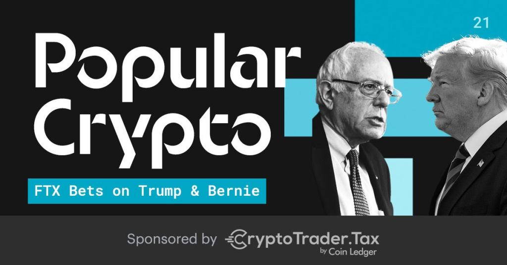 Popular Crypto #21 - FTX Bets on Trump & Bernie + How to Build a DIY Bitcoin Arcade