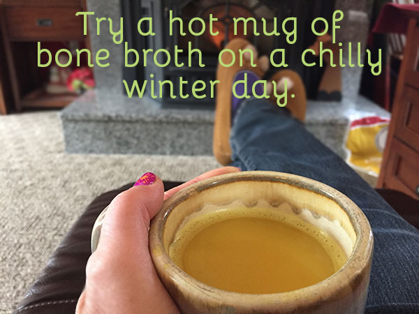 Try a hot mug of bone broth on a chilly winter day.