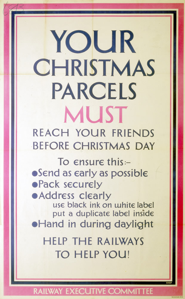 Railway Executive Committee poster. 'Your Christmas Parcels must reach your friends before Christmas Day' c 1940s. (Img ref: 10175039)