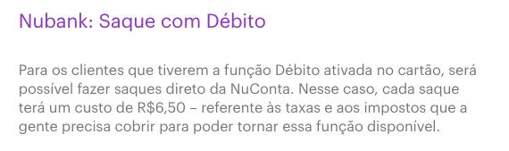 Exemplo de como o Nubank não usou o asterisco na comunicação da cobrança do saque na função Débito. O print é de um trecho do blog, explicando o valor da cobrança.