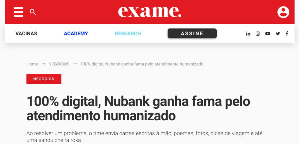"""Destaque de matéria da Exame : """"100% Digital, Nubank ganha fama pelo atendimento humanizado. Ao resolver problema, o time envia cartas à mão, poemas, fotos, dicas de viagem e até uma sanduicheira roxa"""""""