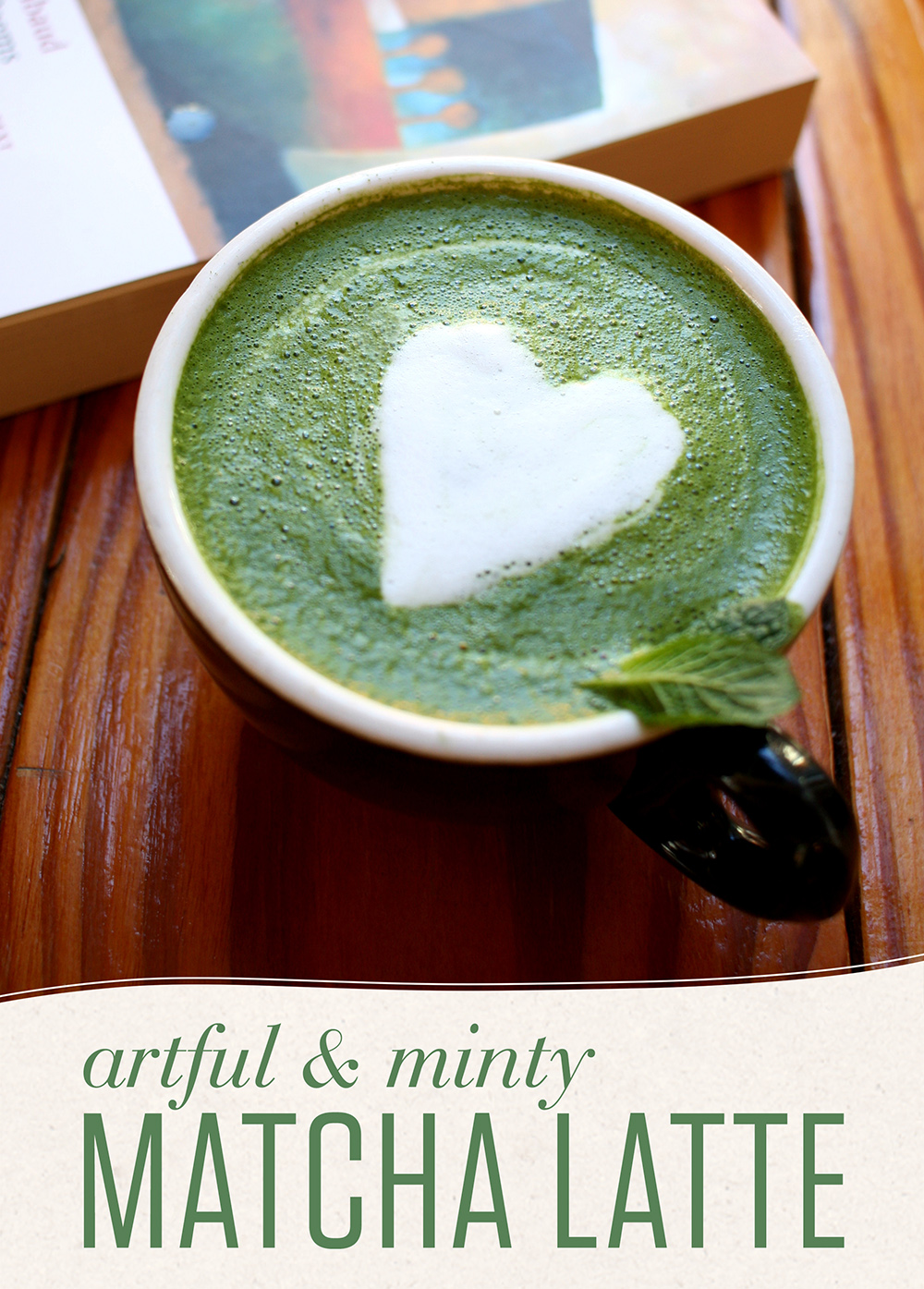 Perfectly steamed milk is the key to an artful matcha latte. Try this simple mint-infused recipe, complete with tips for the budding latte arTEAst!