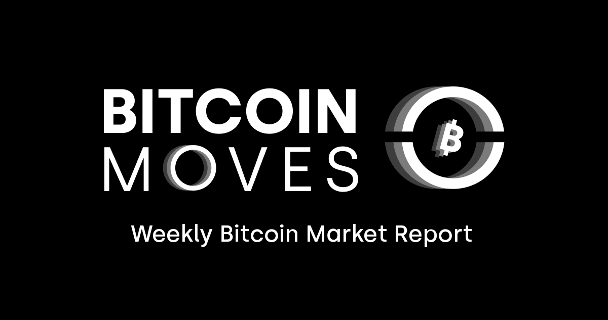 Bitcoin Moves - Weekly Bitcoin Market Report