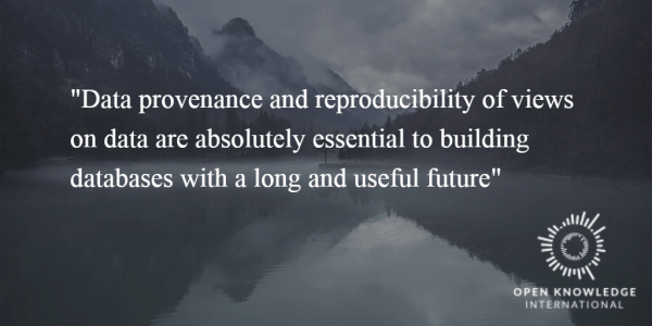 Data provenance and reproducibility of views on data are absolutely essential to building databases with a long and useful future