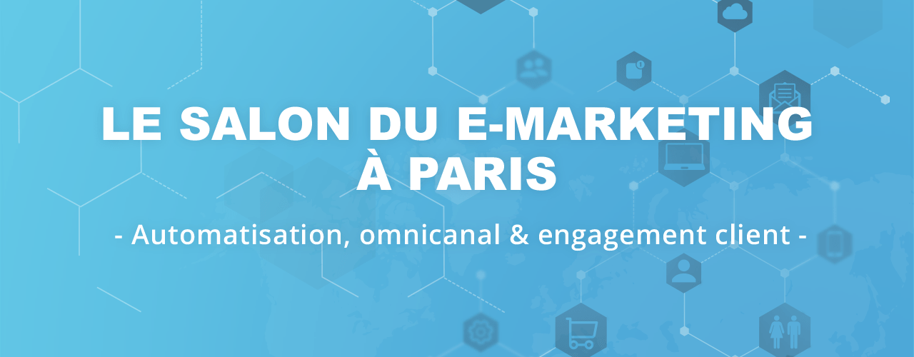 Salon du E-marketing Paris 2017