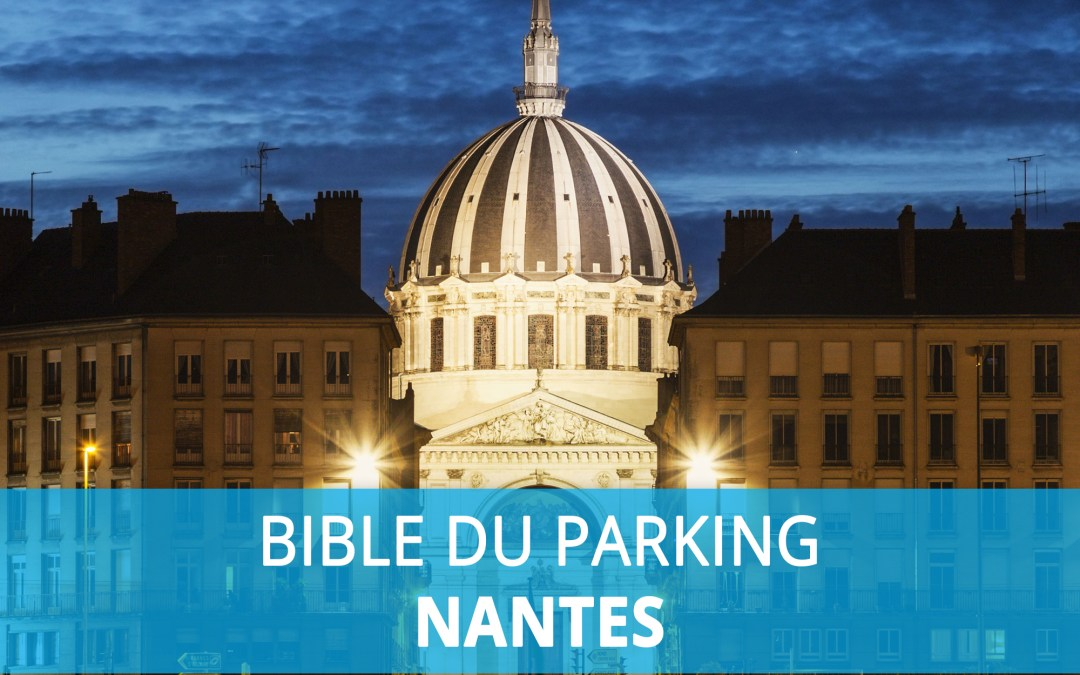 Bible du parking : Stationnement à Nantes
