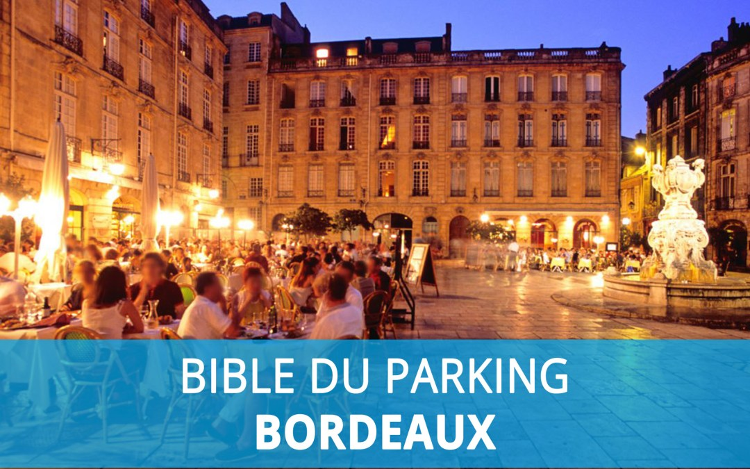 Bible du parking : Stationner à Bordeaux