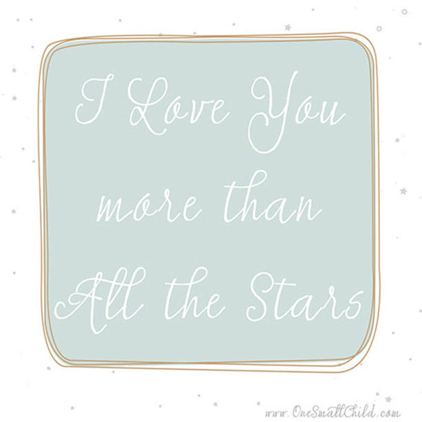 Newborn Quote: I love you more than all the stars | www.OneSmallChild.com