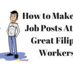 How to Make Your Job Posts Attract Great Filipino Workers
