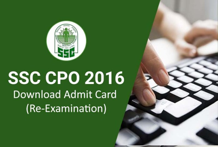 Download SSC CPO Admit Card Call Letter 2016 (Re-Exam)
