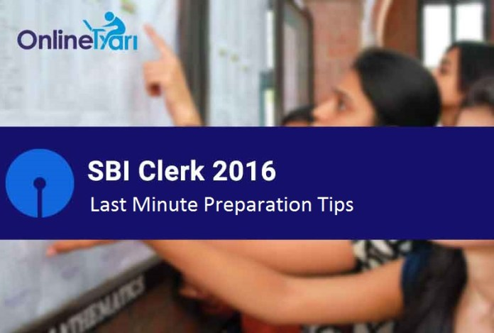 Last Minute Preparation Tips for SBI Clerk Prelims 2016