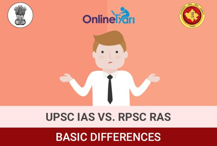 Differences between RPSC RAS and UPSC Civil Services Examination OnlineTyari