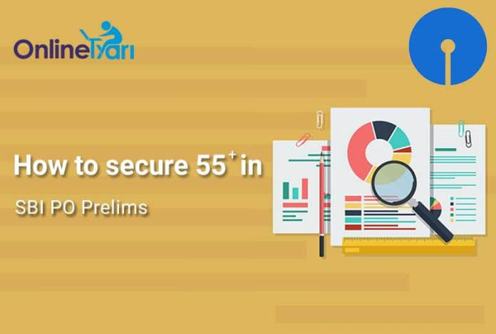 How to Secure 55+ Marks in SBI PO Prelims 2016