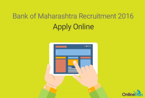 Bank of Maharashtra Recruitment 2016: Apply Online