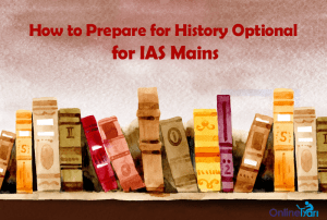 How to Prepare for History Optional for IAS Mains