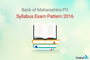 Bank of Maharashtra PO Syllabus Exam Pattern 2016