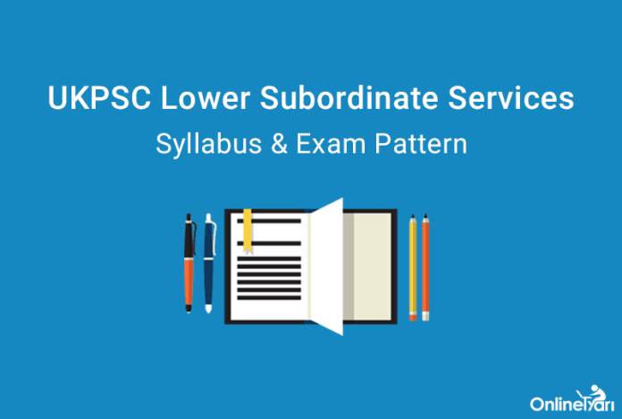 UKPSC Lower Subordinate Services Syllabus & Exam Pattern