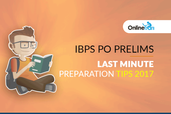 IBPS PO Prelims Last Minute Preparation Tips 2017