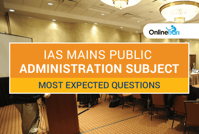 IAS Mains Public Administration Subject Most Expected Questions