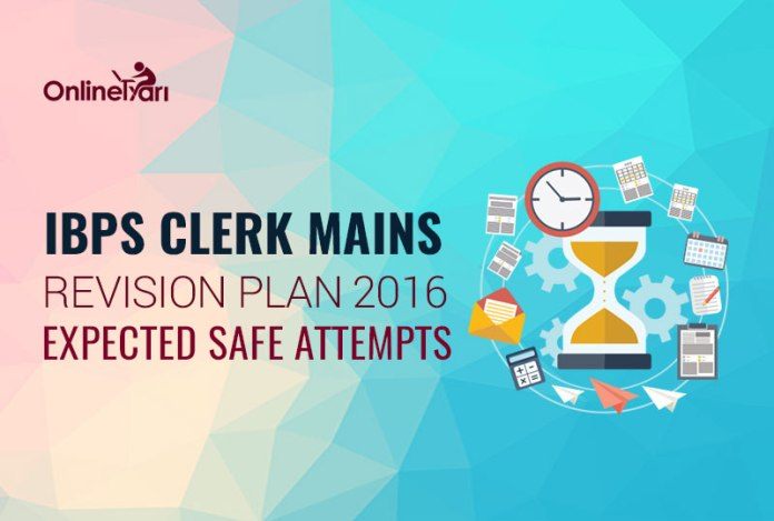 IBPS Clerk Mains Revision Plan 2016, Expected Safe Attempts