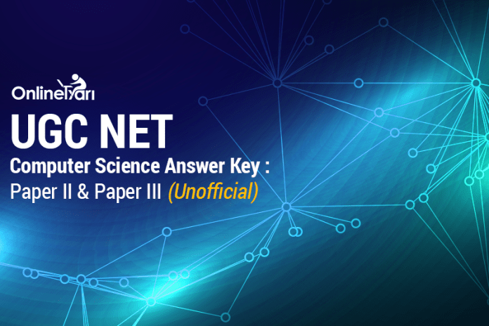 UGC NET Computer Science Answer Key: Paper II & Paper III (Unofficial)