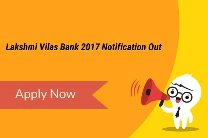 Lakshmi Vilas Bank 2017 Notification Out: Apply Online!