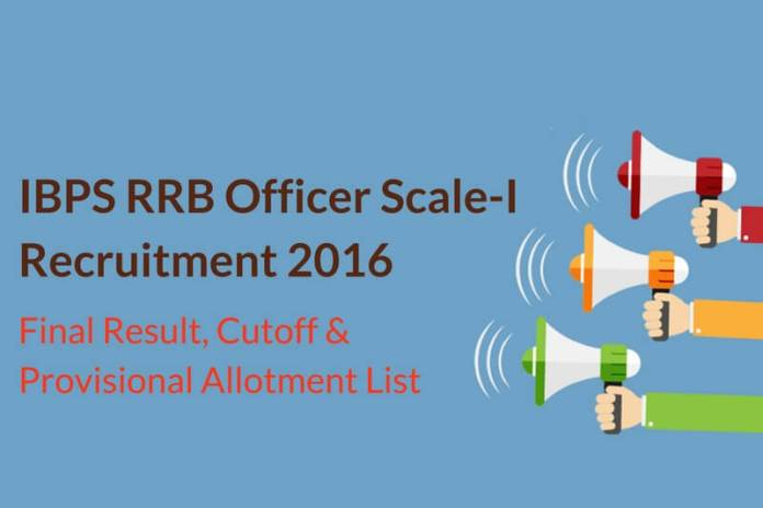 IBPS RRB Officer Scale 1 Final Result, Cutoff 2016 Released